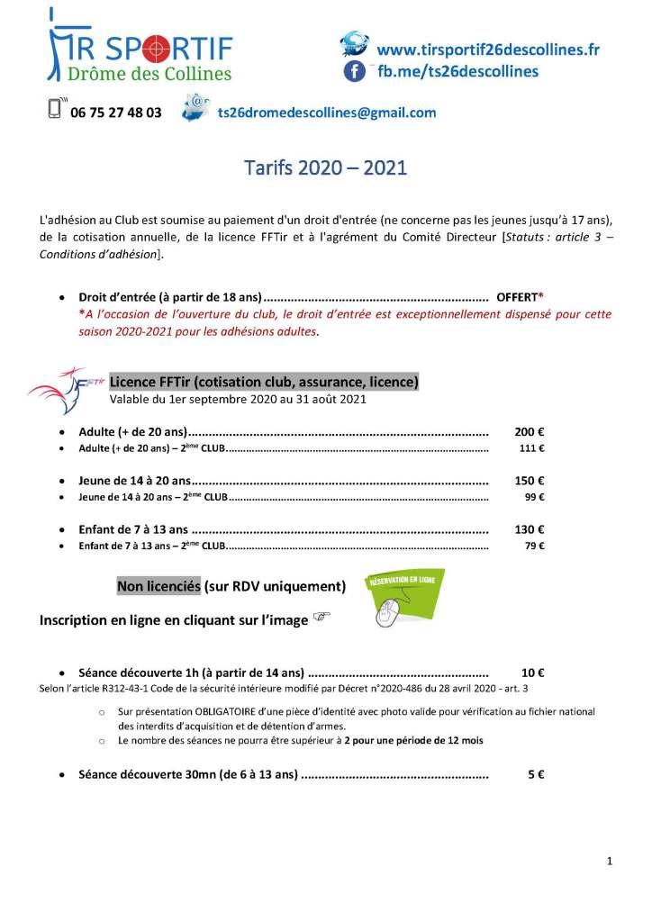 Nos tarifs pour la saison 2020-2021. La licence comprend la cotisation club, l'adhésion à la Fédération Française de Tir et l'assurance. A l'occasion de l'ouverture du TS26 des Collines, le droit d'entrée est exceptionnellement dispensé pour la saison 2020-2021.